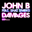 "John B ft. Shaz Sparks ""Damages"""