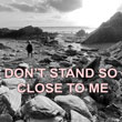 John B – Don't Stand So Close To Me